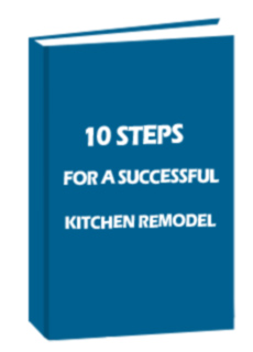 10 Steps for a Successful Kitchen Remodel